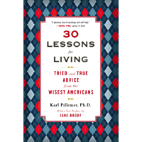 30 Lessons for Living: Tried and True Advice from the Wisest Americans (English Edition)
