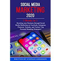 Social Media Marketing 2020: 3 Books In 1: Boosting your Business through Social Media Marketing on Facebook, Instagram, Pinterest, Youtube, and Twitter! ... Branding Strategies! (English Edition)
