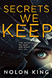 Secrets We Keep (The Bright Lights, Dark Secrets Collection Book 1)