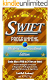 Swift: Programming, Master's Handbook:  A TRUE Beginner's Guide! Problem Solving, Code, Data Science,  Data Structures & Algorithms (Code like a PRO in ... software engineering,) (English Edition)