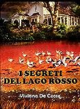 I segreti del lago rosso