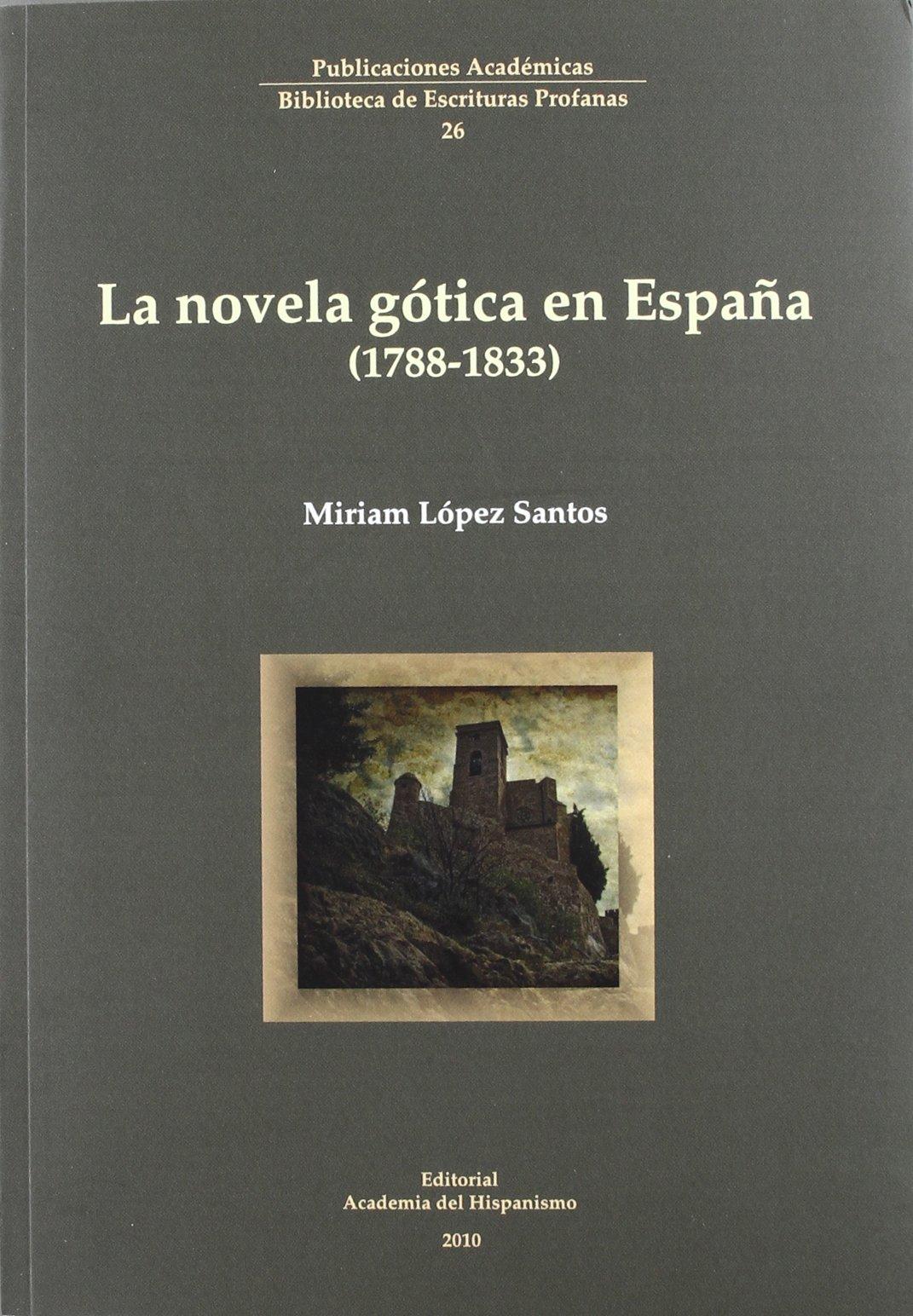 LA NOVELA GOTICA EN ESPAÑA 1788-1833: Amazon.es: Lopez Santos, Miriam: Libros