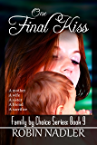 One Final Kiss (Family by Choice Book 9)