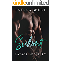Submit: Savage Security Book 1: A BWWM Steamy Romance