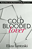 Cold Blooded Lover (Don't Call Me Hero Book 3) (English Edition)