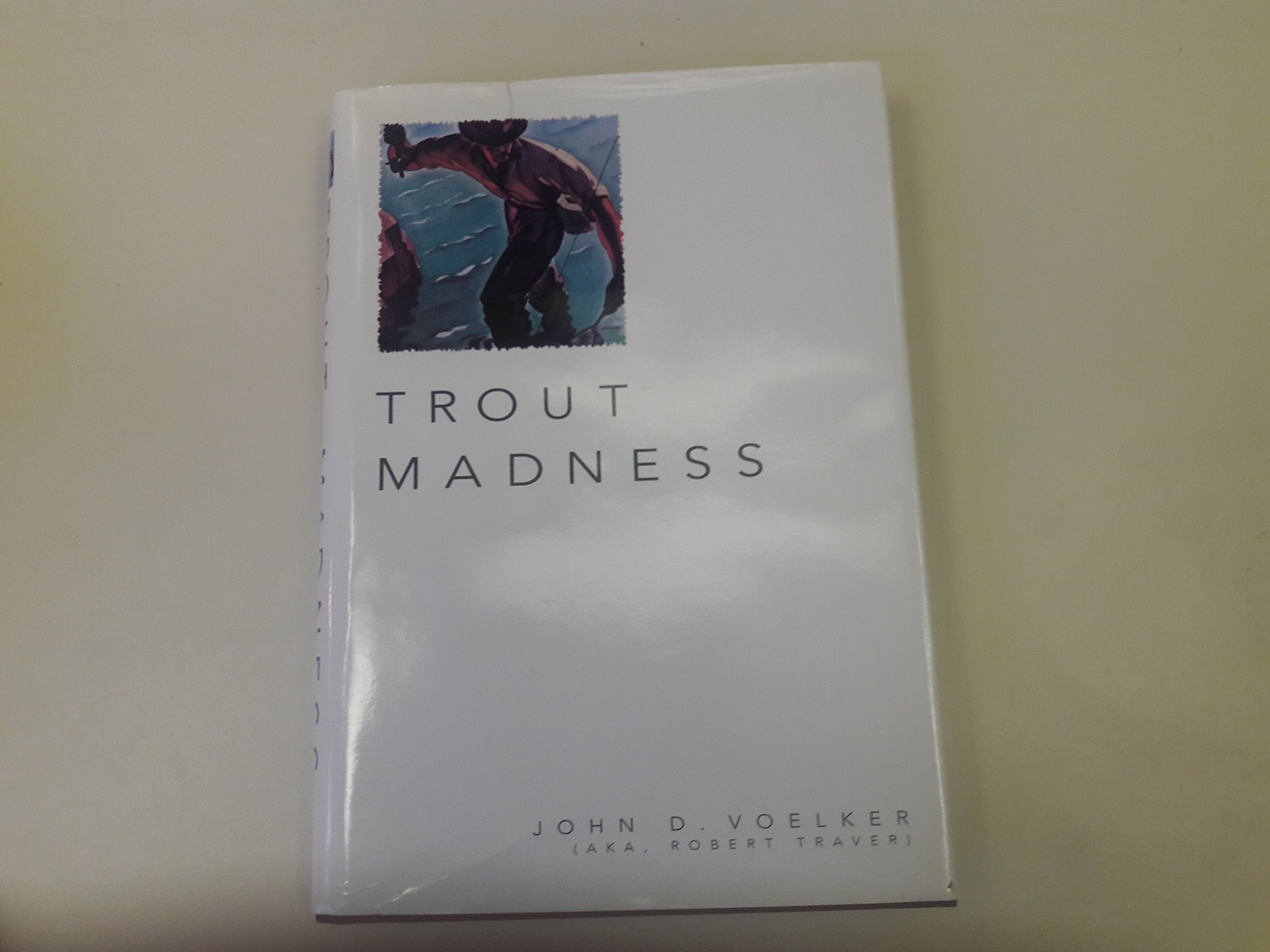 Trout madness first edition.