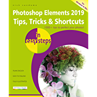 Photoshop Elements 2019 Tips, Tricks & Shortcuts in easy steps: For Windows and Mac