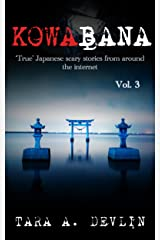 Kowabana: 'True' Japanese scary stories from around the internet: Volume Three Kindle Edition