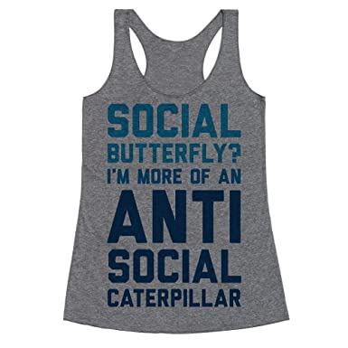 326ceab0108d LookHUMAN Social Butterfly I m More of an Antisocial Caterpillar Small  Heathered Gray Women s Racerback