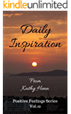 Daily Inspiration: From Kathy Henn (Positive Feelings Series Book 10)