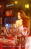 Keeper Under Fire (Graveyard Guardians Book 3)