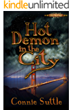 Hot Demon in the City (Latter Day Demons Book 1)