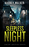 Sleepless Night: Episode 1 (Shelby Griffin Mystery Series)