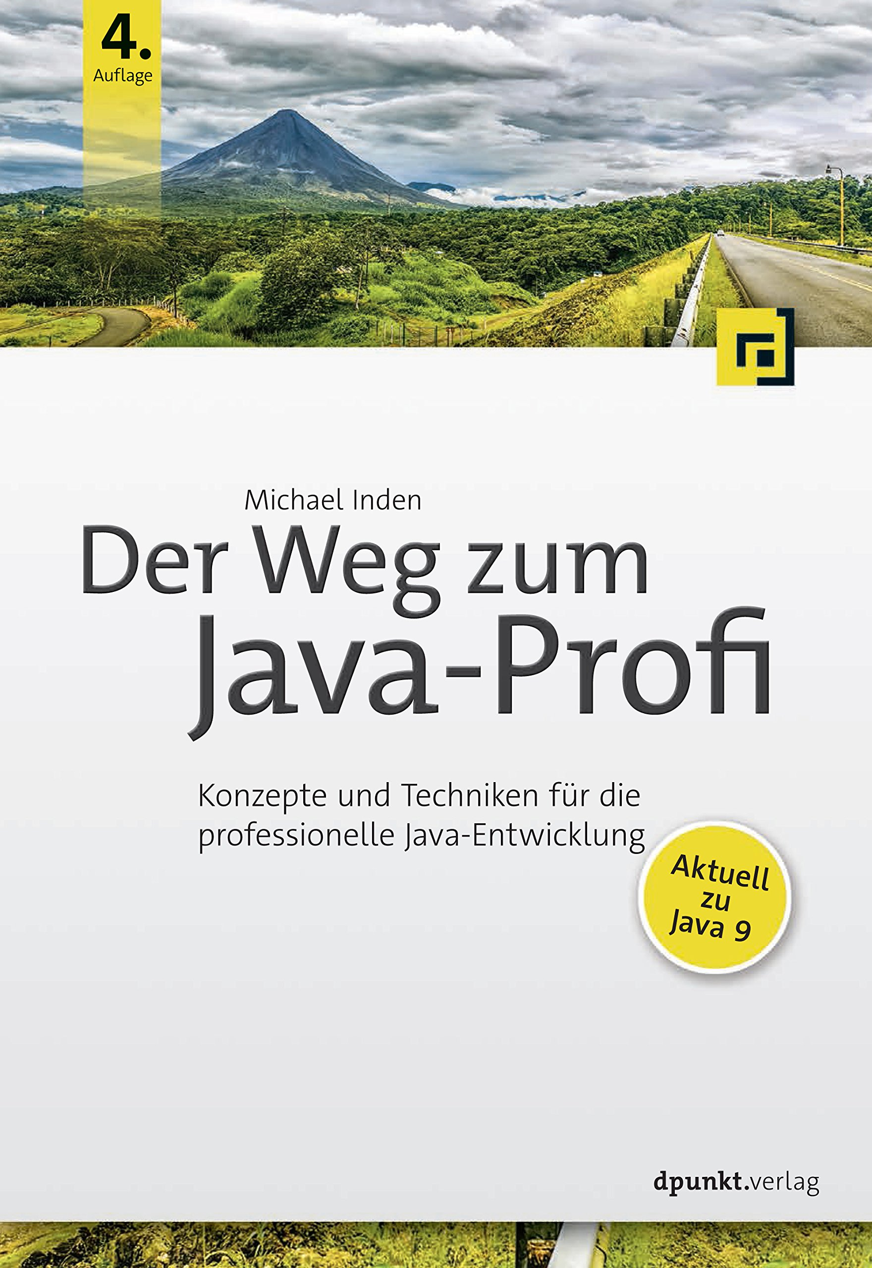 Der Weg zum Java-Profi: Konzepte und Techniken für die ...