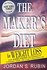The Maker's Diet for Weight Loss: 16-week strategy for burning fat, cleansing toxins, and living a healthier life! Kindle Edition