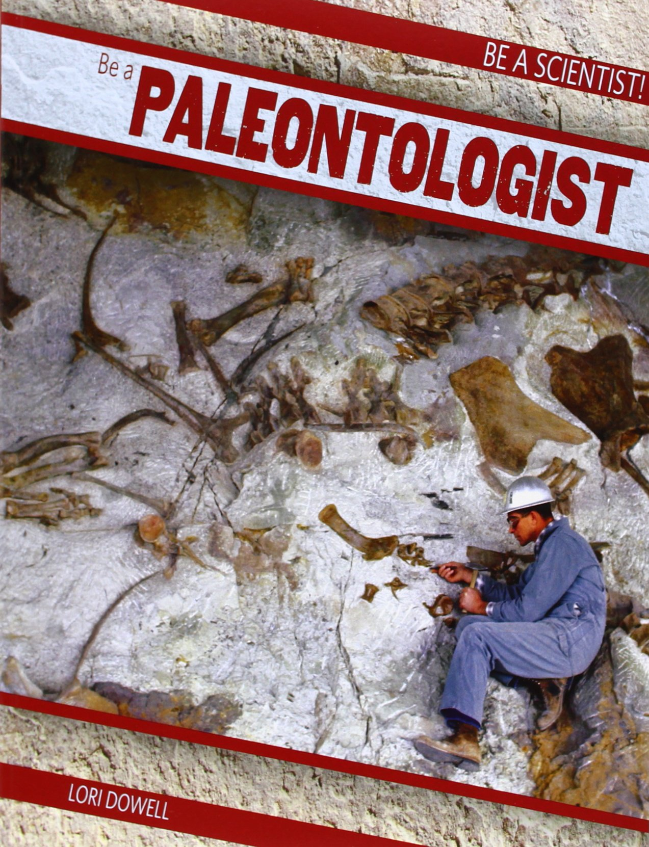 Read Online Be a Paleontologist (Be a Scientist!) ebook