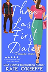 Three Last First Dates: A Sweet Romantic Comedy of Love, Friendship and Even More Cake (Cozy Cottage Café Book 3) Kindle Edition