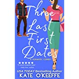 Three Last First Dates: A Sweet Romantic Comedy of Love, Friendship and Even More Cake (Cozy Cottage Café Book 3)