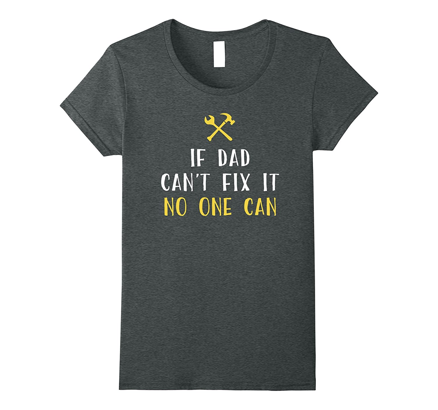 If Dad Can't Fix It No One Can Shirt Funny Fathers Day Gift
