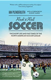 Soccer in a Football World: The Story of Americas Forgotten Game (Sporting)