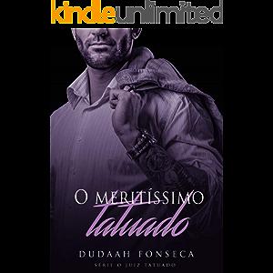 O MERITÍSSIMO TATUADO (Série O Juiz Tatuado Livro 5) (Portuguese Edition)