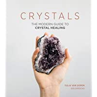 Crystals: The Modern Guide to Crystal Healing