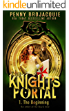 The Knight's Portal: The Beginning: (a time travel historical fantasy serial)