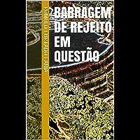 BARRAGEM DE REJEITO EM QUESTÃO (Portuguese Edition)