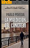 La Maldición del Cangrejo: Una aventura de intriga y suspense de Gabriel Caballero (Series detective privado crimen y misterio nº 2) (Spanish Edition)
