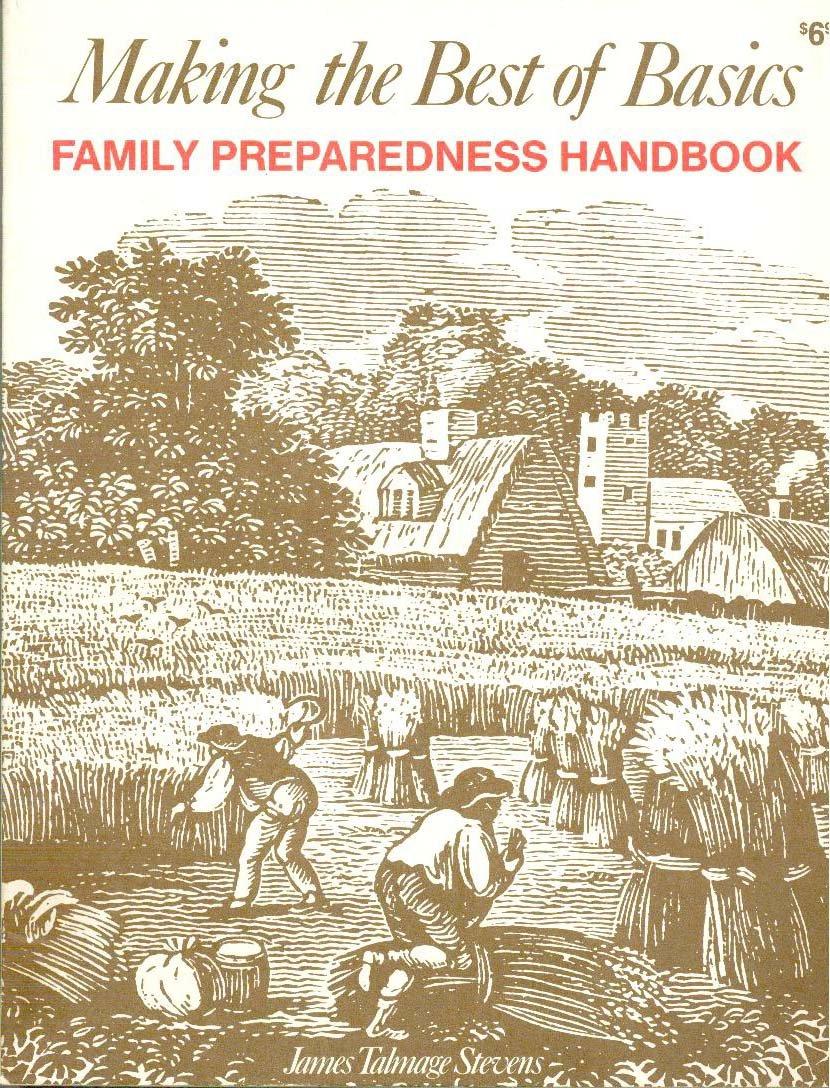 Making the best of basics: Family preparedness handbook, Stevens, James Talmage
