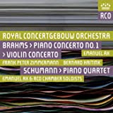 Brahms: Piano Concerto No. 1 & Violin Concerto - Schumann: Piano Quartet