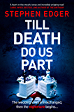 Till Death Do Us Part: An unputdownable new psychological crime thriller with a killer twist!