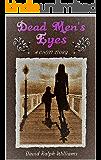 Dead Men's Eyes: A Ghost Story