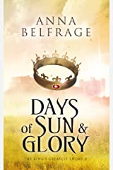 Days of Sun and Glory: The King's Greatest Enemy #2 Kindle Edition