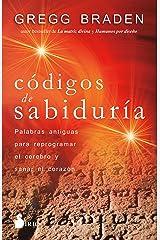 Códigos de sabiduría: Palabras antiguas para programar y sanar el corazón (Spanish Edition) Kindle Edition