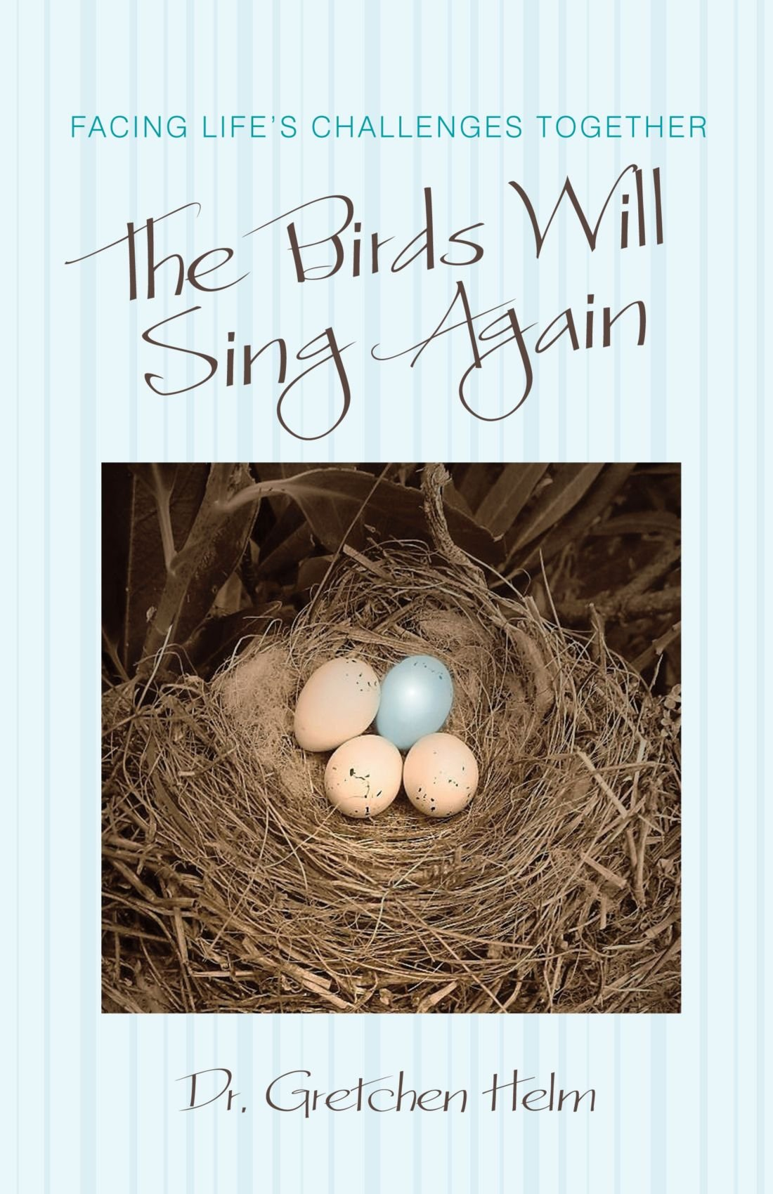 The Birds Will Sing Again: Facing Life's Challenges Together pdf epub