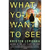 What You Want to See: A Mystery (Roxane Weary Book 2)