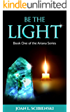 Be the Light (The Ariana Series Book 1)