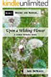 Upon a Wishing Flower (Brooke and Hannah... Book 1)