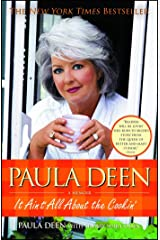 Paula Deen: It Ain't All About the Cookin' Paperback