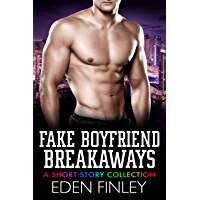 Fake Boyfriend Breakaways: A Short Story Collection (English Edition)
