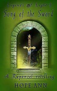 Song of the Sword: A Rapunzel Novella (Legends of Light Book 2)