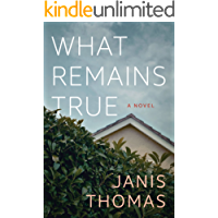 What Remains True: A Novel (English Edition)