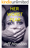 Her Worst Fear: A collection of Thrillers
