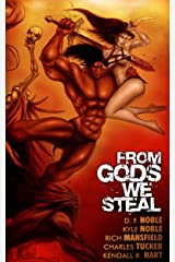 From Gods We Steal: Tales of the Barbarian Kindle Edition