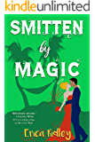Smitten by Magic: Paranormal Romantic Comedy (Magic & Mayhem Book 3)
