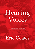 Hearing Voices: A Memoir of Madness