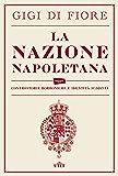 La nazione napoletana: Controstorie borboniche e identità suddista
