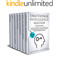 Emotional Intelligence Mastery: 7 Manuscripts - Emotional Intelligence, How to Analyze People, Anger Management, Manipulation, Cognitive Behavioral Therapy, NLP, Empath (Psychology Self-Help Book 9)