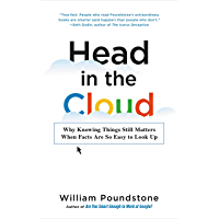 Head in the Cloud: Why Knowing Things Still Matters When Facts Are So Easy to Look Up (English Edition)